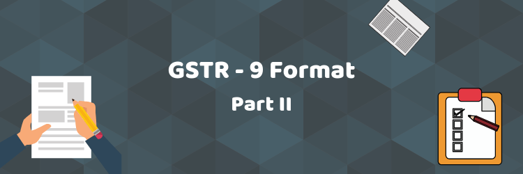 GST Annual Return Format - Part 2 Details  How Its Organised?