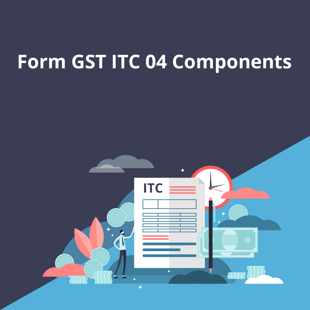 Form GST ITC 04 Components