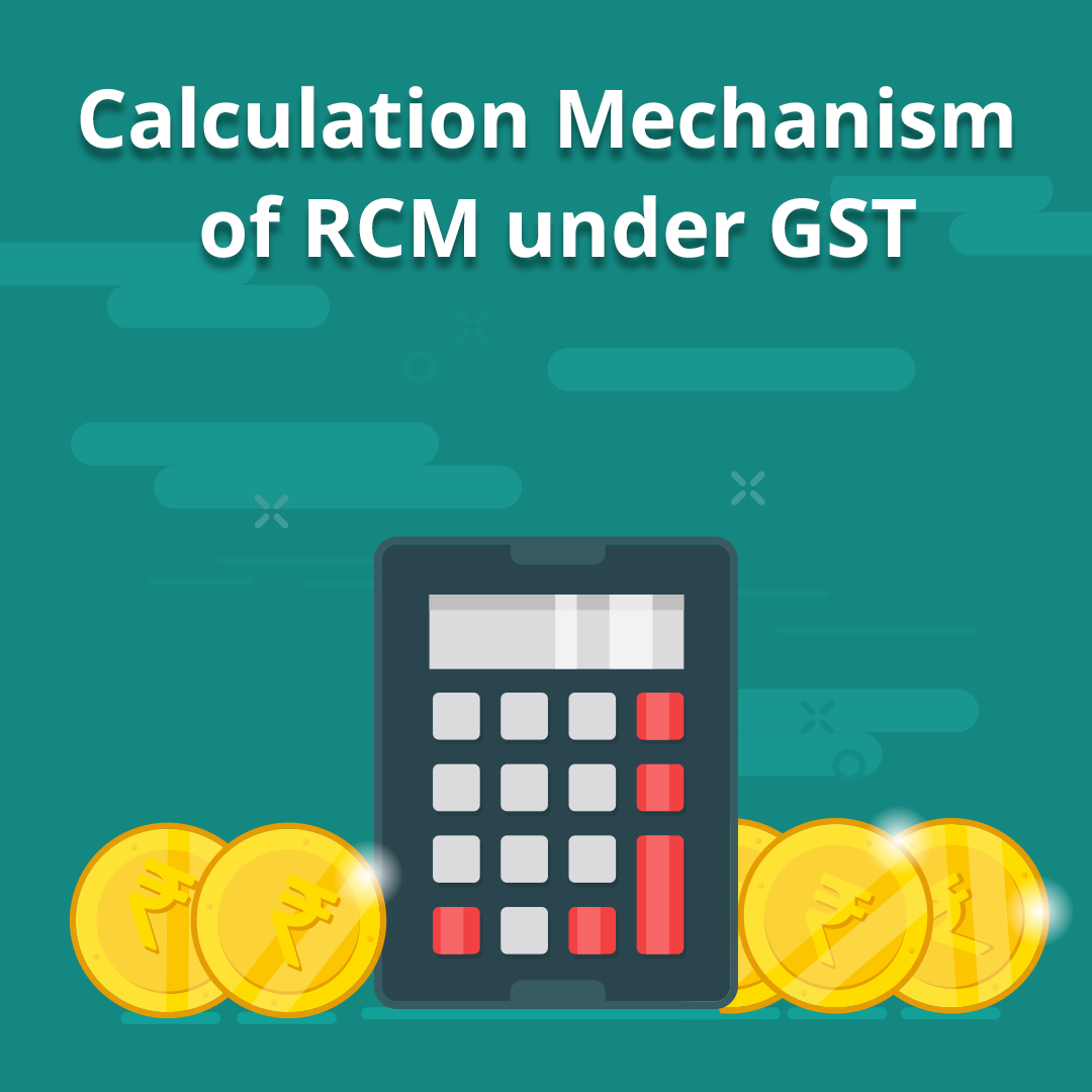how to calculate RCM under GST