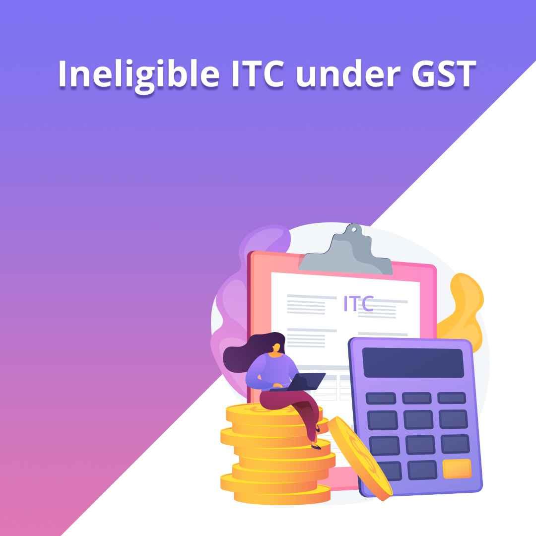 ineligible ITC under GST
